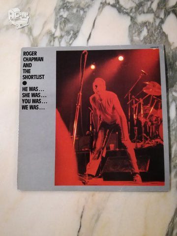 ROGER CHAPMAN AND THE SHORTLIST – HE WAS…SHE WAS…YOU WAS…WE WAS